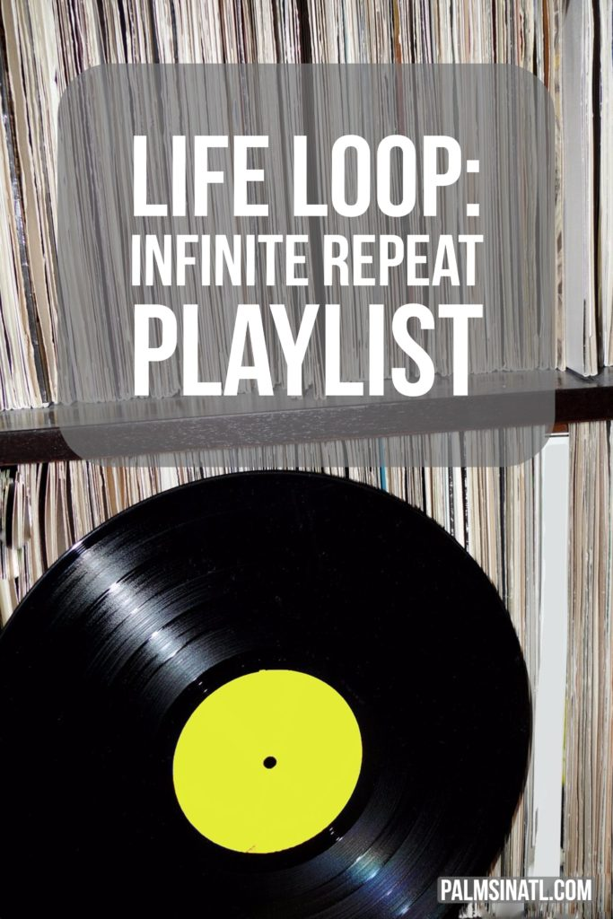 Life Loop: Infinite Repeat Playlist - The Palmetto Peaches - palmsinatl.com