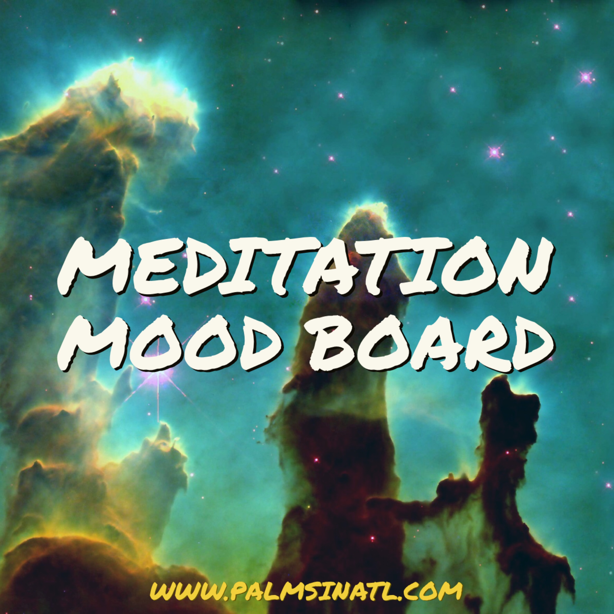 Pinterest Meditation Mood Board - palmsinatl.com