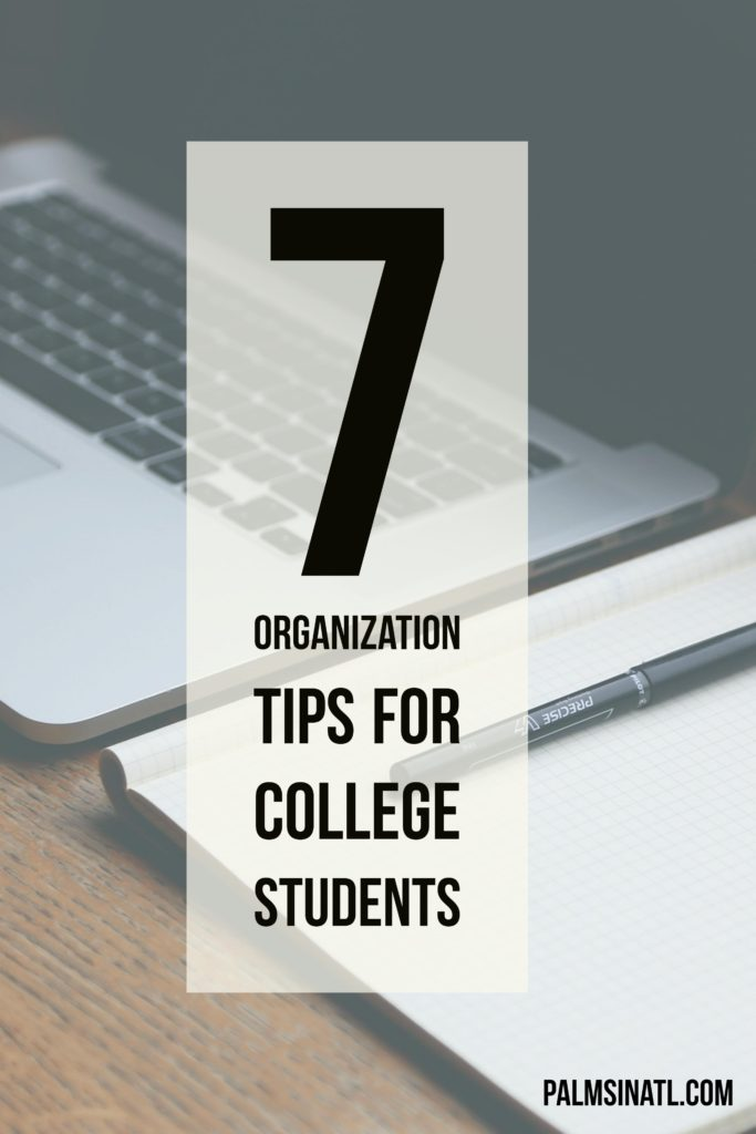 7 Organization Tips for College Students - The Palmetto Peaches - palmsinatl.com