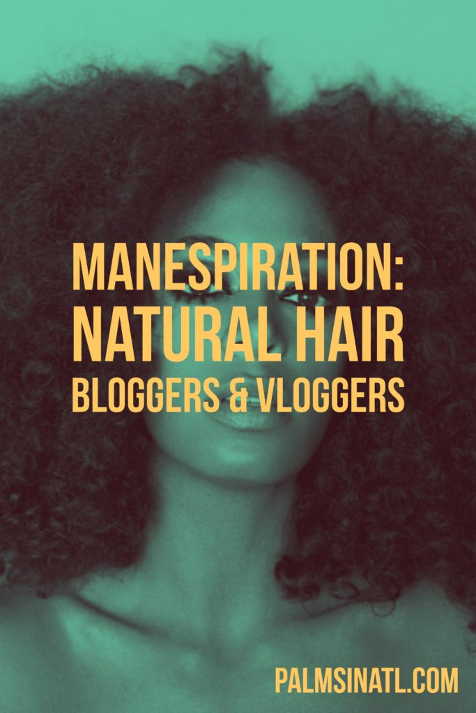 Manespiration: Natural Hair Bloggers and Vloggers - The Palmetto Peaches - palmsinatl.com