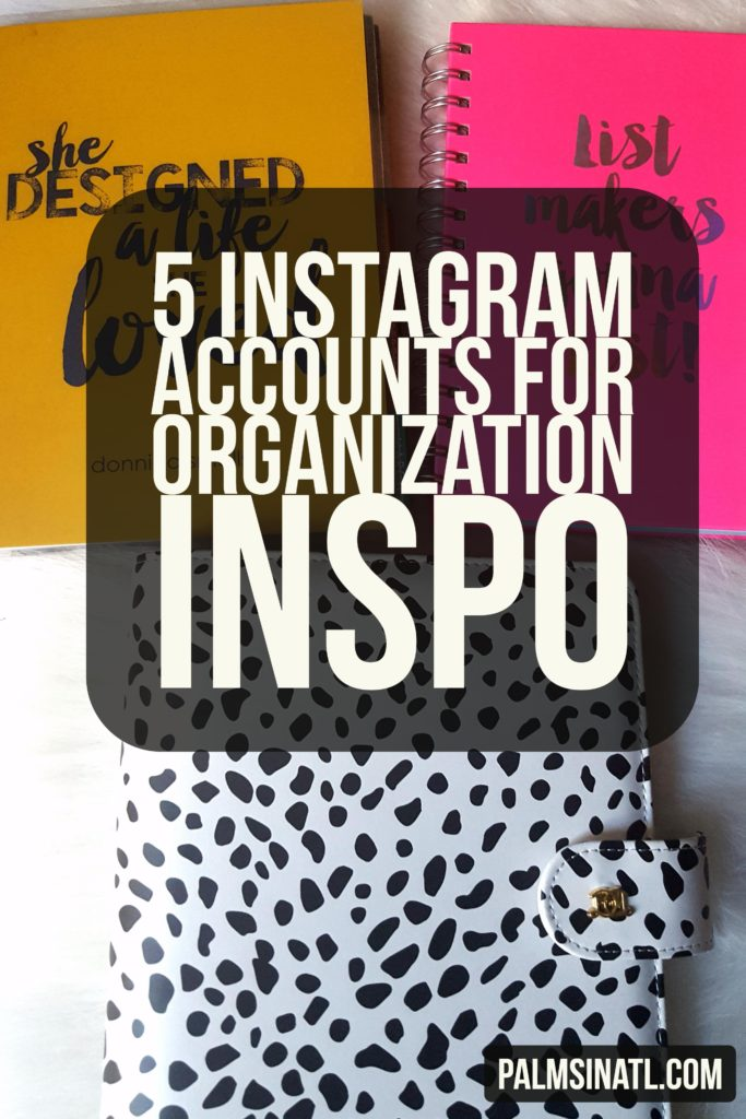 5 Instagram Accounts for Organization Inspo - The Palmetto Peaches - palmsinatl.com