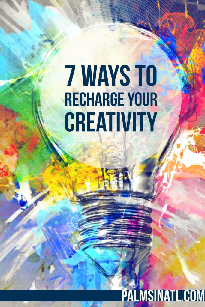 7 Ways to Recharge Your Creativity - The Palmetto Peaches - palmsinatl.com