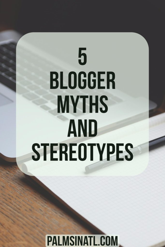 Blogger Myths and Stereotypes - The Palmetto Peaches - palmsinatl.com