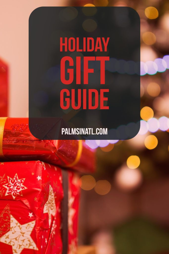 Holiday Gift Guide - The Palmetto Peaches - Palmsinatl.com