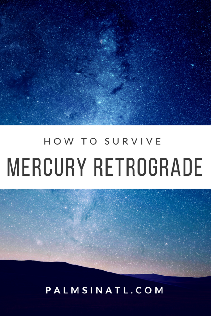 How to Survive Mercury Retrograde -- The Palmetto Peaches
