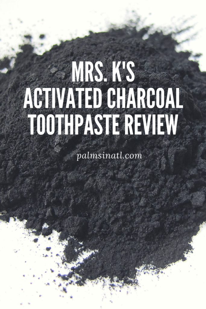 Activated Charcoal Toothpaste Review - The Palmetto Peaches