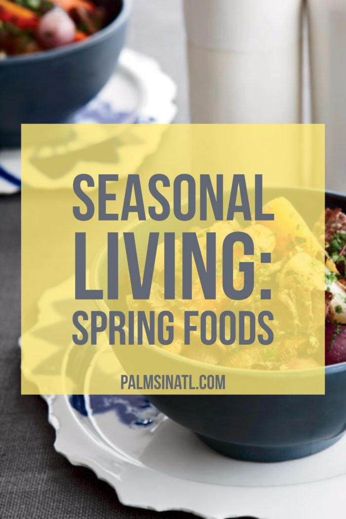 Seasonal Living: Spring Foods - The Palmetto Peaches - palmsinatl.com