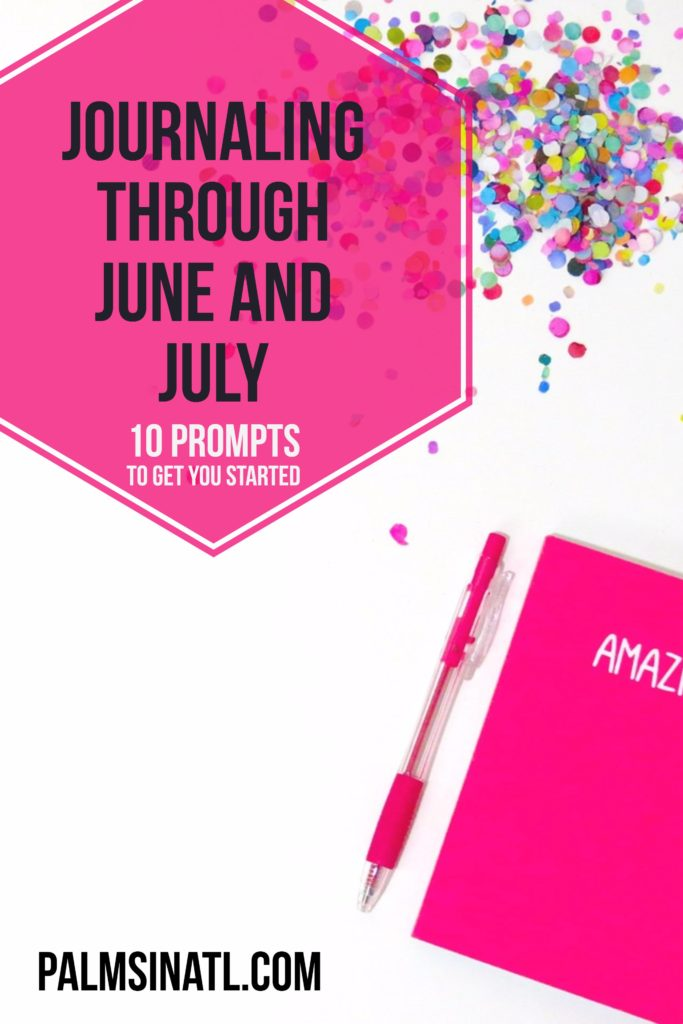 Journaling Through June and July: 10 Prompts To Get You Started