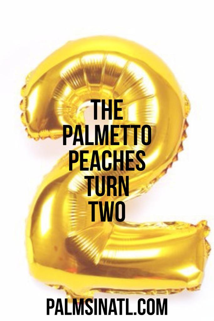 The Palmetto Peaches Turn Two - The Palmetto Peaches - palmsinatl.com
