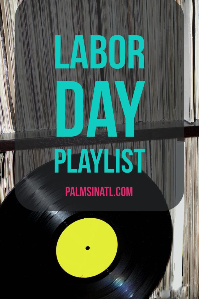Labor Day Playlist - The Palmetto Peaches - palmsinatl.com