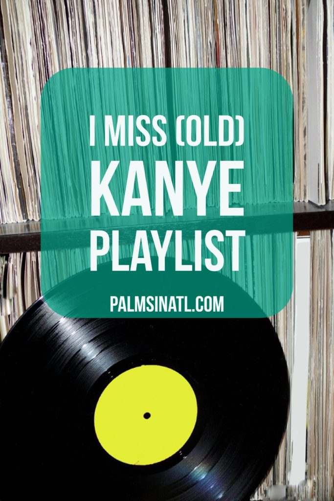 I Miss (Old) Kanye Playlist - The Palmetto Peaches - palmsinatl.com