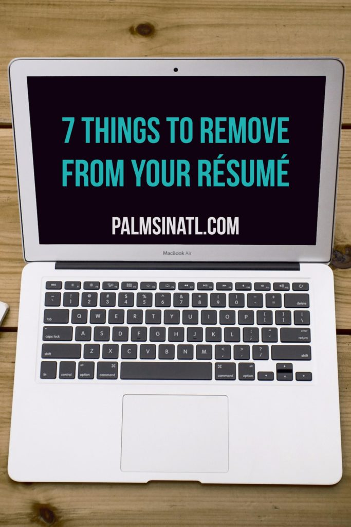 7 Things to Remove From Your Résumé - The Palmetto Peaches - palmsinatl.com