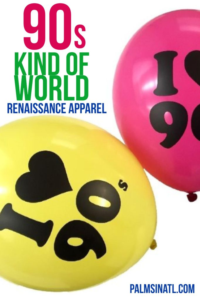 90s Kind of World: Renaissance Apparel - The Palmetto Peaches - palmsinatl.com