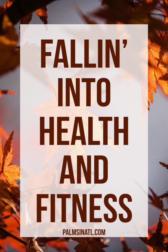 Fallin' into Health and Fitness - The Palmetto Peaches - palmsinatl.com