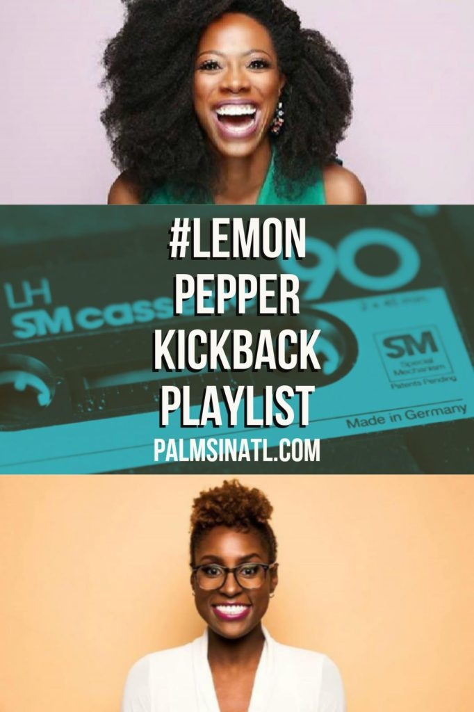 #LemonPepperKickback Playlist - The Palmetto Peaches - palmsinatl.com