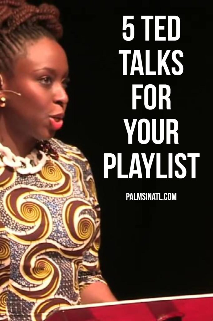 5 TED Talks For Your Playlist - The Palmetto Peaches - palmsinatl.com