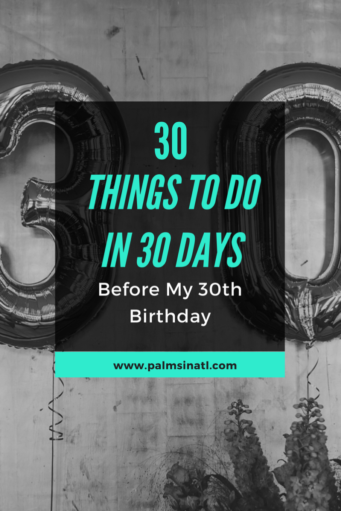 30 Things To Do in 30 Days Before 30 -- The Palmetto Peaches
