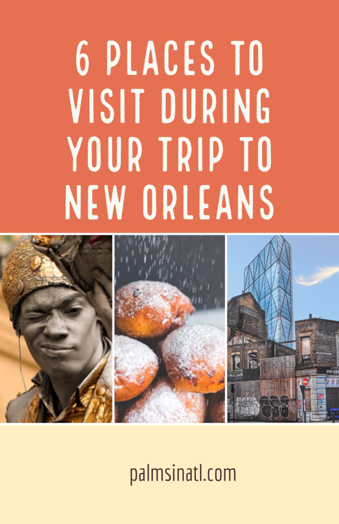 6 Places to Visit During Your Trip to New Orleans -- The Palmetto Peaches