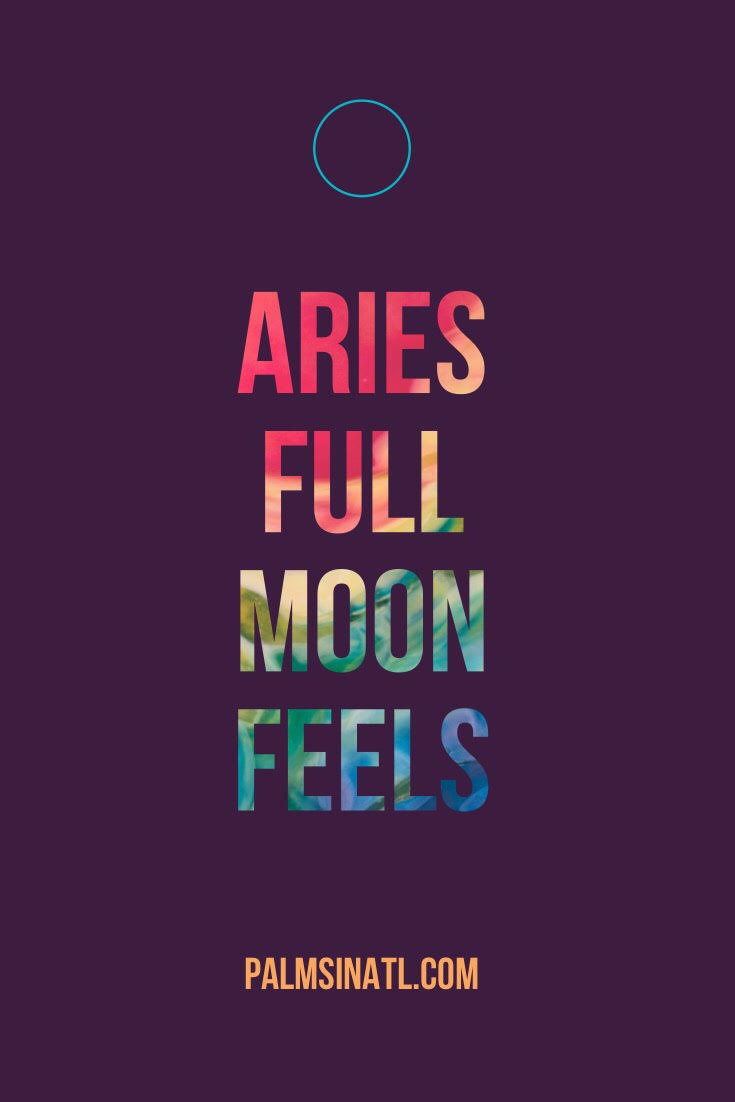 Aries Full Moon Feels -- The Palmetto Peaches