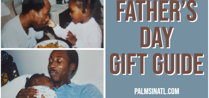 Father's Day Gift Guide - The Palmetto Peaches - palmsinatl.com